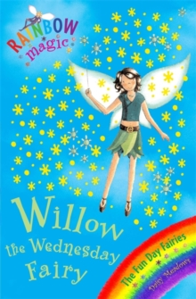 Rainbow Magic: Willow The Wednesday Fairy : The Fun Day Fairies Book 3, Paperback Book