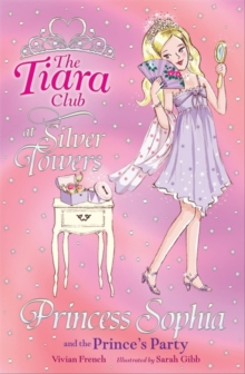 The Tiara Club: Princess Sophia and the Prince's Party, Paperback Book