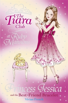 The Tiara Club: Princess Jessica and the Best-Friend Bracelet, Paperback Book