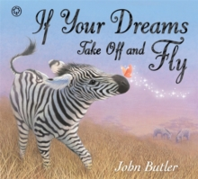If Your Dreams Take Off and Fly, Hardback Book