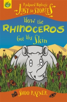 Just So Stories: How The Rhinoceros Got His Skin, Paperback Book