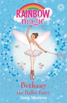 Rainbow Magic: Bethany The Ballet Fairy : The Dance Fairies Book 1, Paperback Book