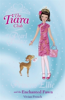 The Tiara Club: Princess Ellie and the Enchanted Fawn, Paperback Book