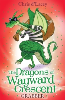 The Dragons Of Wayward Crescent: Grabber, Paperback Book
