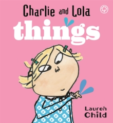 Charlie and Lola: Things : Board Book, Board book Book