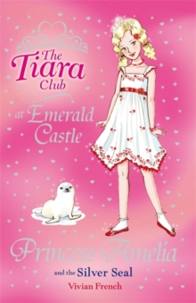The Tiara Club: Princess Amelia and the Silver Seal : Book 25, Paperback Book