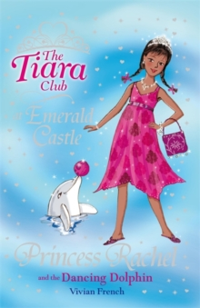 The Tiara Club: Princess Rachel and the Dancing Dolphin : Book 29, Paperback Book