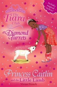 The Tiara Club: Princess Caitlin and the Little Lamb : Book 33, Paperback Book