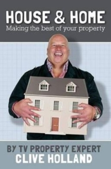 House and Home : How to Make the Best of Your Property, Hardback Book