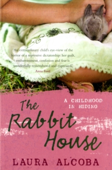 The Rabbit House : An Argentinian Childhood, Paperback Book