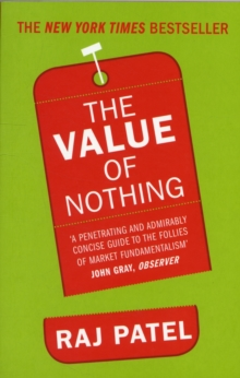The Value of Nothing : How to Reshape Market Society and Redefine Democracy, Paperback Book