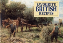 Favourite British Recipes : Traditional Dishes from Around the British Isles, Paperback Book