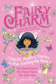 "Fairy Charm Collection : ""The Charm Bracelet"", ""The Flower Fairies"", ""The Third Wish"", Paperback Book"