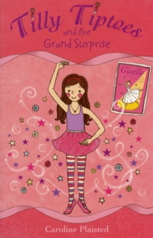 Tilly Tiptoes and the Grand Surprise, Paperback Book