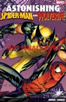 Astonishing Spider-Man and Wolverine, Paperback Book