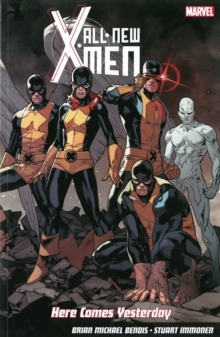 All-New X-Men: Here Comes Yesterday, Paperback Book