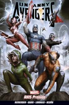 Uncanny Avengers Volume 5: Axis Prelude, Paperback Book