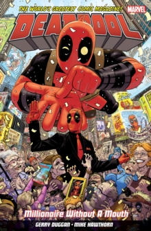 Deadpool: World's Greatest Millionaire Volume 1 : Millionaire Without A Mouth, Paperback Book