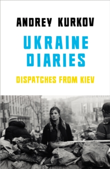 Ukraine Diaries, Paperback Book