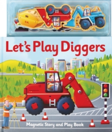 Magnetic Let's Play Diggers, Hardback Book