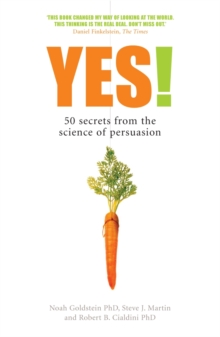Yes! : 50 Secrets From the Science of Persuasion, Paperback Book