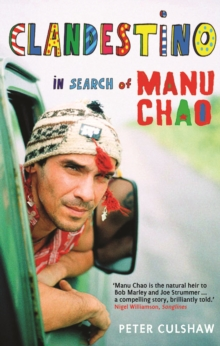 Clandestino : In Search of Manu Chao, Paperback Book