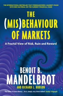 The (Mis)Behaviour of Markets : A Fractal View of Risk, Ruin and Reward, Paperback Book