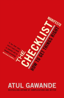 The Checklist Manifesto : How to Get Things Right, Paperback Book