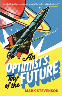An Optimist's Tour of the Future, Paperback Book