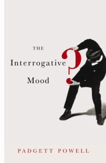The Interrogative Mood, Paperback Book