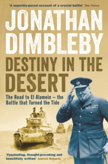 Destiny in the Desert : The road to El Alamein - the Battle that Turned the Tide, Paperback / softback Book