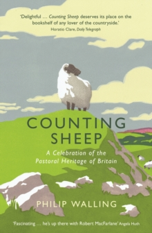 Counting Sheep : A Celebration of the Pastoral Heritage of Britain, Paperback Book