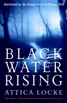 Black Water Rising : SHORTLISTED FOR THE 2010 ORANGE PRIZE FOR FICTION, Paperback Book