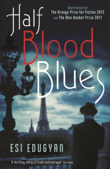 Half Blood Blues : Shortlisted for the Man Booker Prize 2011, Paperback Book