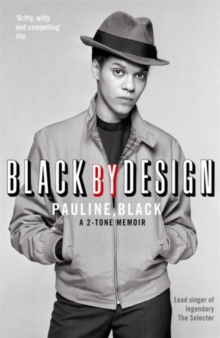 Black by Design : A 2-Tone Memoir, Paperback Book