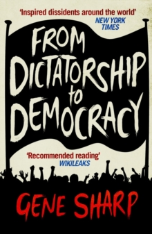 From Dictatorship to Democracy, Paperback Book