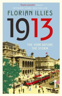 1913 : The Year before the Storm, Paperback Book