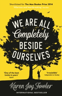 We Are All Completely Beside Ourselves : Shortlisted for the Man Booker Prize 2014, Paperback / softback Book