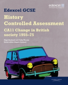 Edexcel GCSE History: CA11 Change in British society 1955-75 Controlled Assessment Student book, Paperback Book