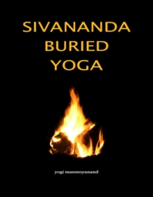 Sivananda Buried Yoga, Paperback Book