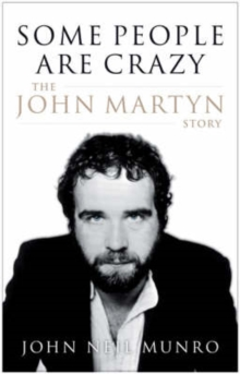 Some People are Crazy : The John Martyn Story, Paperback Book