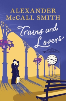 Trains and Lovers : The Heart's Journey, Paperback Book
