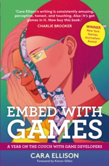 Embed with Games : A Year on the Couch with Game Developers, Paperback Book