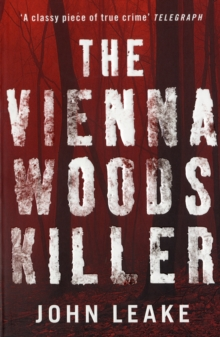 The Vienna Woods Killer : A Writer's Double Life, Paperback Book