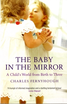 Baby in the Mirror : A Child's World from Birth to Three, Paperback Book