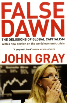 False Dawn: the Delusions of Global Capitalism, Paperback Book