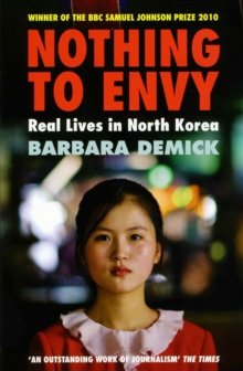 Nothing to Envy : Real Lives in North Korea, Paperback Book