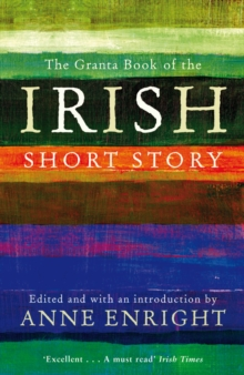 The Granta Book of the Irish Short Story, Paperback Book