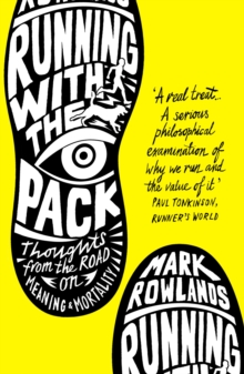 Running with the Pack : Thoughts From the Road on Meaning and Mortality, Paperback Book