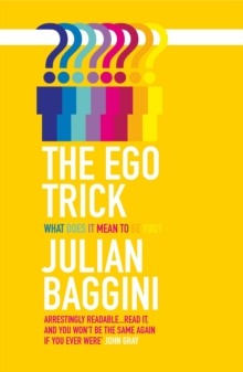The Ego Trick : What Does it Mean to be You?, Paperback Book